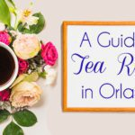 Keep Calm and Sip On: A Guide to Tea Rooms in Orlando