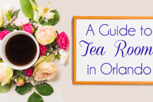 A-Guide-to-Tea-Rooms-in-Orlando