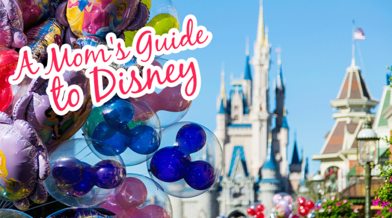 A Mom's Guide to Visiting Disney