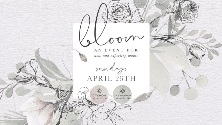 Bloom: An Event Celebrating Motherhood
