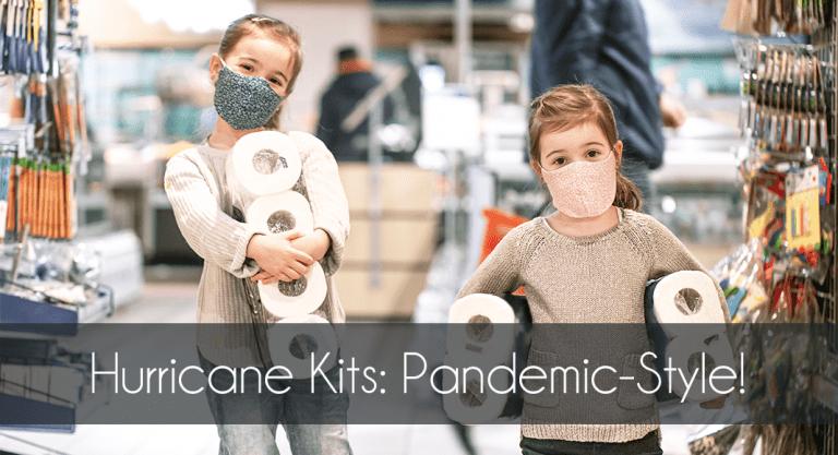 Hurricane Kits: Pandemic-Style