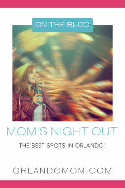 Moms Night Out in Orlando